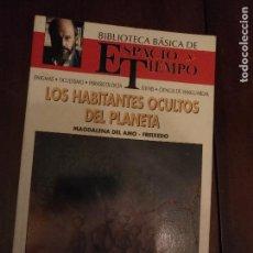 Libros antiguos: LIBRO - LOS HABITANTES OCULTOS DEL PLANETA LIBRO AMO FREIXEDO BIBLIOTECA ESPACIO Y TIEMPO MISTERIO H. Lote 111905391