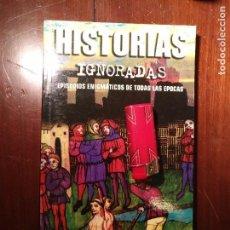 Libros antiguos: LIBRO - HISTORIAS IGNORADAS. EPISODIOS ENIGMÁTICOS DE TODAS LAS ÉPOCAS - AÑO CERO. Lote 111908339