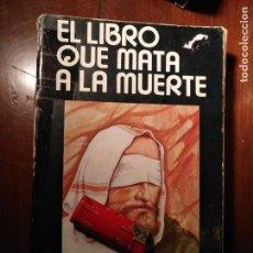 Libros antiguos: LIBRO - EL LIBRO QUE MATA A LA MUERTE MARIO ROSO DE LUNA 490 PAG.. Lote 131024695