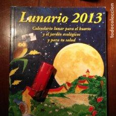 Libros antiguos: LIBRO - CALENDARIO LUNAR PARA EL HUERTO Y EL JARDIN ECOLOGICO Y PARA TU SALUD. Lote 111909135