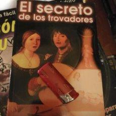 Libros antiguos: LIBRO - DE LA MAGIA EROTICA AL AMOR ROMANTICO - EL SECRETO DE LOS TROVADORES. Lote 111910123