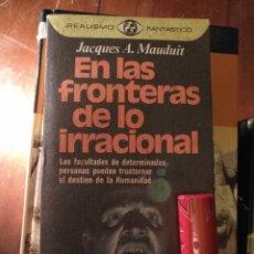 Libros antiguos: LIBRO - EN LAS FRONTERAS DE LO IRRACIONAL. Lote 111912595