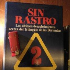 Libros antiguos: LIBRO - SIN RASTRO 2 TRIANGULO DE LAS BERMUDAS. Lote 111914375