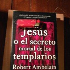 Libros antiguos: LIBRO - EL SECRETO SOBRE JESUCRISTO CONDUJO A LA HOGUERA A CATAROS Y TEMPLARIOS. Lote 111914579