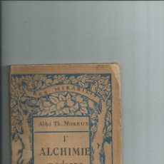 Libros antiguos: ALQUIMIA L'ALCHIMIE MODERNE THEOPHILE MOREUX 1924. Lote 111999431
