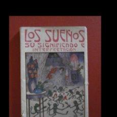 Libros antiguos: LOS SUEÑOS. SU SIGNIFICADO E INTERPRETACION. S.A. RADETZKI. Lote 112779823