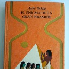 Libros antiguos: LIBRO EL SECRETO DE LA GRAN PIRAMIDE. ANDRÉ POCHAN PRIMERA EDICIÓN JUNIO 1973 PLAZA JANES. Lote 112826811