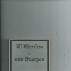 Libros antiguos: EL HOMBRE Y SUS CUERPOS - ANNIE BESANT - 1923. Lote 113616715