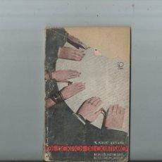 Alte Bücher - LOS SECRETOS DEL OCULTISMO PROF. ALBERT GUTTMAN. 1934 1ª edición - 120410511