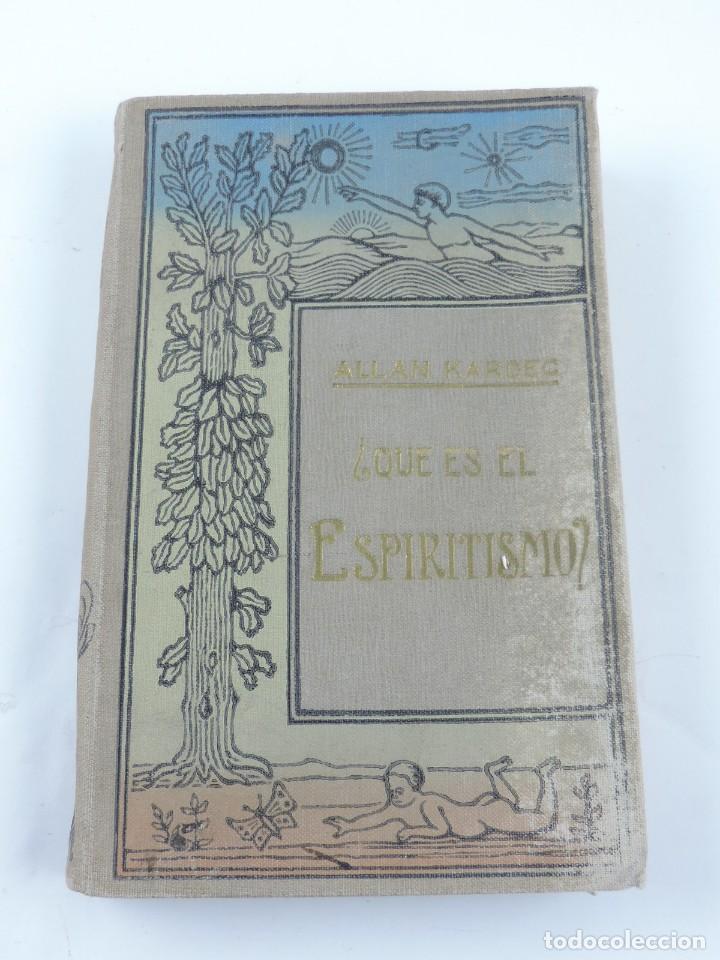 LIBRO QUÉ ES EL ESPIRITISMO? INTRODUCCIÓN AL CONOCIMIENTO DEL MUNDO INVISIBLE POR LAS MANIFESTACIONE (Libros Antiguos, Raros y Curiosos - Parapsicología y Esoterismo)