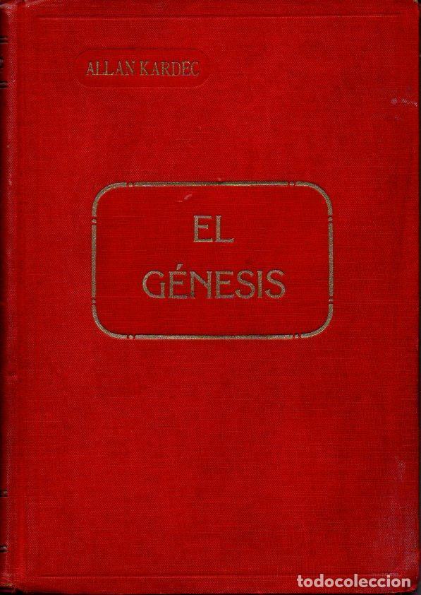 ALLAN KARDEC : EL GÉNESIS - LOS MILAGROS Y LAS PREDICCIONES SEGÚN EL ESPIRITISMO (CARBONELL, 1904) (Libros Antiguos, Raros y Curiosos - Parapsicología y Esoterismo)