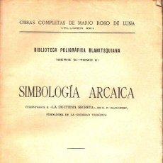Libros antiguos: MARIO ROSO DE LUNA : SIMBOLOGÍA ARCAICA (PUEYO, 1921) AÚN SIN DESBARBAR. Lote 114530211