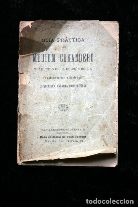 GUIA PRACTICA DEL MEDIUM CURANDERO - SOCIEDAD ESPIRITISTA ANÓNIMA BARCELONESA (Libros Antiguos, Raros y Curiosos - Parapsicología y Esoterismo)