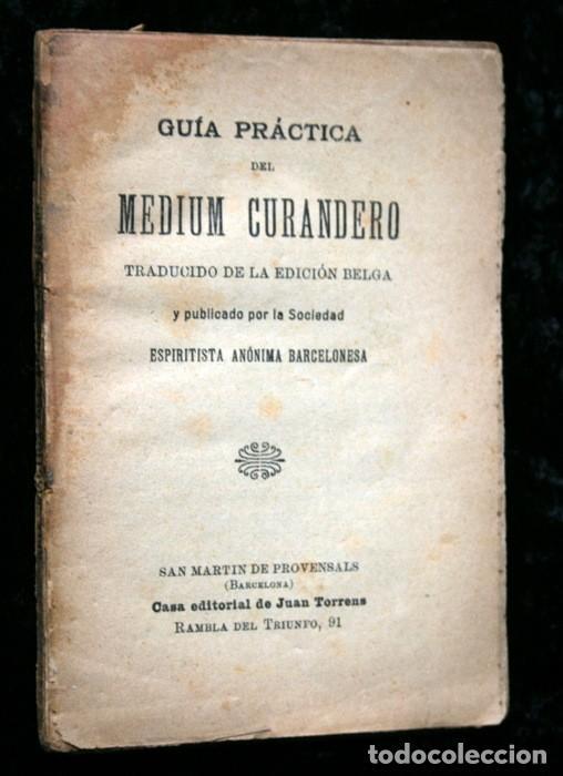 Libros antiguos: GUIA PRACTICA DEL MEDIUM CURANDERO - Sociedad Espiritista Anónima Barcelonesa - Foto 2 - 114859695