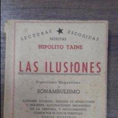Libros antiguos: LAS ILUSIONES. HIPOLITO TAINE. EDITORIAL ATLANTE. HIPNOTISMO MAGNETISMO Y SONAMBULISMO.. Lote 115078439