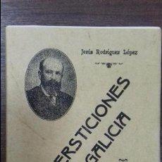 Libros antiguos: SUPERSTICIONES DE GALICIA. 2ª EDICION. JESUS RODRIGUEZ LOPEZ. EDITORIAL MAXTOR. 1910. ED. FASCIMIL.. Lote 116075339