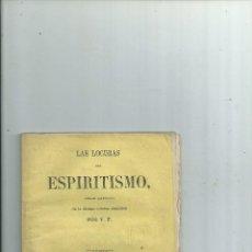 Libros antiguos: LAS LOCURAS DEL ESPIRITISMO 1869 INTONSO. Lote 116387427