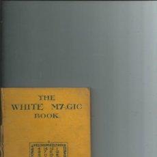 Libros antiguos: MAGIA - THE WHITE MAGIC BOOK - MRS. JOHN LE BRETON - 1929. Lote 147362477