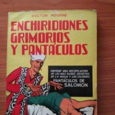 Libros antiguos: ENCHIRIDIONES GRIMORIOS Y PANTACULOS. Lote 116680588