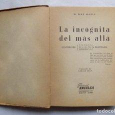 Libros antiguos: LIBRERIA GHOTICA. MAX MARIN. LA INCÓGNITA DEL MAS ALLA. 1940. APARICIONES Y ESPIRITISMO. ILUSTRADO.. Lote 116903727