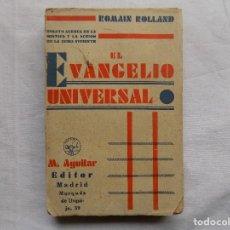 Libros antiguos: LIBRERIA GHOTICA. ROMAIN ROLLAND. EL EVANGELIO UNIVERSAL. EDITORIAL AGUILAR 1931. MISTICA. Lote 116969623