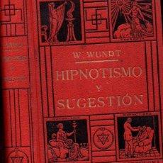 Libros antiguos: WUNDT : HIPNOTISMO Y SUGESTIÓN (ROCH, C. 1930). Lote 117665151