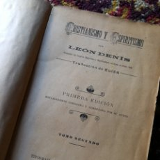 Libros antiguos: CRISTIANISMO Y ESPIRITISMO- LEÓN DENÍS, 1° EDICIÓN, 1903- II TOMO.. Lote 117734115