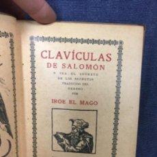 Libros antiguos: CLAVICULAS DEL REY SALOMON EL SECRETO DE LOS SECRETOS 1922 MAGIA CONJUROS PRIMERA EDICION OCULTISMO. Lote 120894472