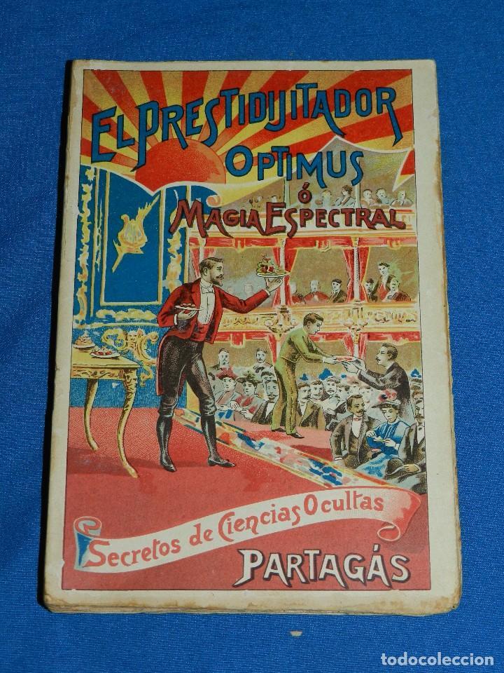 (MF) LIBRO MAGIA - JOAQUIN PARTAGAS - EL PRESTIGITADOR OPTIMUS O MAGIA ESPECIAL , S.XIX (Libros Antiguos, Raros y Curiosos - Parapsicología y Esoterismo)