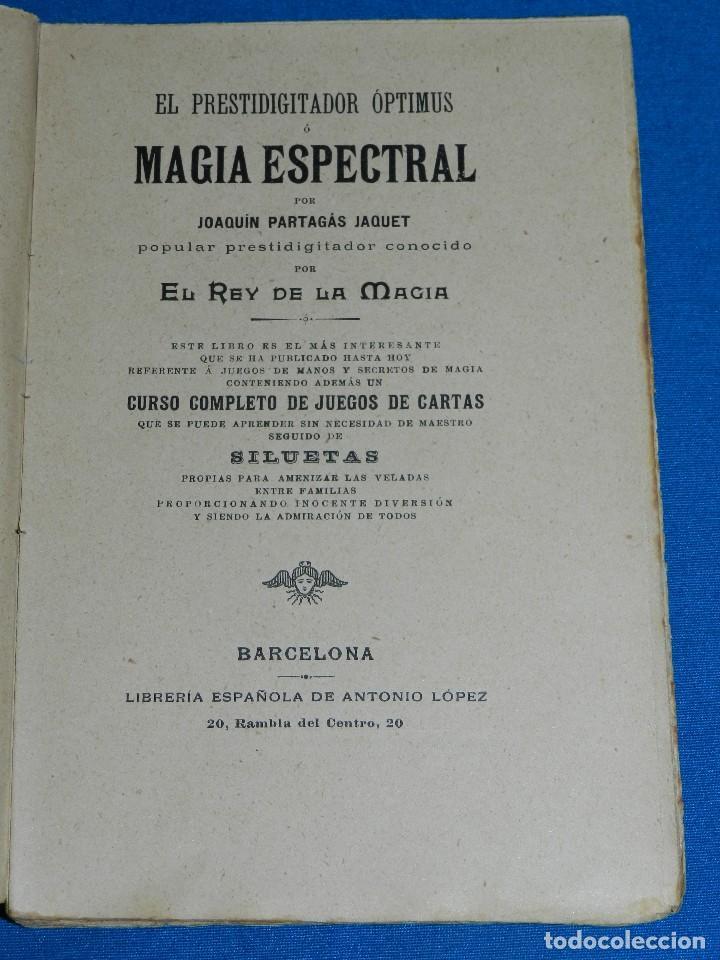 Libros antiguos: (MF) LIBRO MAGIA - JOAQUIN PARTAGAS - EL PRESTIGITADOR OPTIMUS O MAGIA ESPECIAL , S.XIX - Foto 3 - 118281755