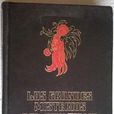 Libri antichi: LOS GRANDES MISTERIOS DEL OCULTISMO Y DE LAS SOCIEDADES SECRETAS. Lote 118949359