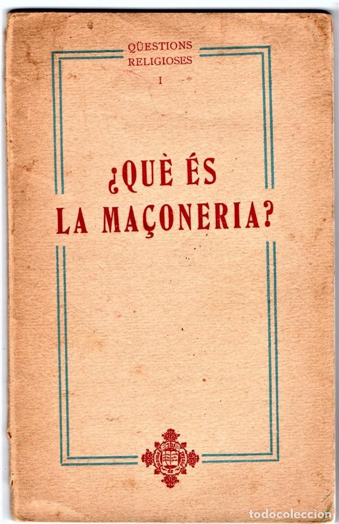 LIBRO, ¿ QUE ES LA MASONERIA ? AÑO 1932 OBISPO DE VICH JOSEP RORRAS I BAGES,COMBATIRLA,EN CATALAN (Libros Antiguos, Raros y Curiosos - Parapsicología y Esoterismo)