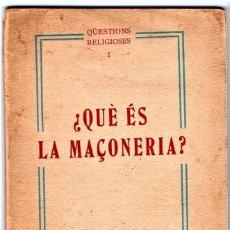 Libros antiguos: LIBRO, ¿ QUE ES LA MASONERIA ? AÑO 1932 OBISPO DE VICH JOSEP RORRAS I BAGES,COMBATIRLA,EN CATALAN. Lote 121493667