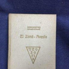 Libros antiguos: EL ZEND AVESTA ZOROASTRO PEDRO GUIRAO 1920 CIENCIA OCULTA DE LOS SACERDOTES MAGOS PERSIA RARO. Lote 122812095