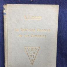 Libros antiguos: LA DOCTRINA SECRETA DE LOS SIMBOLOS 1925 OCULTISMO RELIGION TEOSOFIA BLAVATSKY BAUZA SIMBOLISMO. Lote 122812399