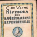 Libros antiguos: C. DE VESME : HISTORIA DEL ESPIRITUALISMO EXPERIMENTAL (AGUILAR, C. 1930). Lote 124663171
