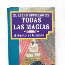 Libros antiguos: EL LIBRO SUPREMO DE TODAS LAS MAGIAS. Lote 124671723