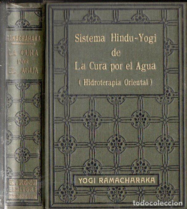 YOGI RAMACHARAKA : SISTEMA HINDU YOGI DE LA CURA POR EL AGUA (ANTONIO ROCH, C. 1930) (Libros Antiguos, Raros y Curiosos - Parapsicología y Esoterismo)