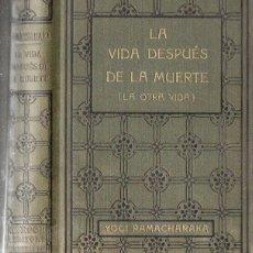 Libros antiguos: YOGI RAMACHARAKA : LA VIDA DESPUÉS DE LA MUERTE (ANTONIO ROCH, C. 1930). Lote 184330738