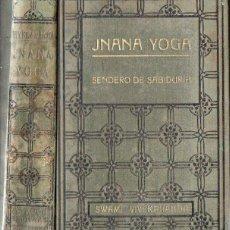 Libros antiguos: SWAMI VIVEKANANDA : JNANA YOGA (ANTONIO ROCH, C. 1930). Lote 151838329