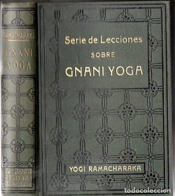 YOGI RAMACHARAKA : SERIE DE LECCIONES SOBRE GNANI YOGA (ANTONIO ROCH, C. 1930) (Libros Antiguos, Raros y Curiosos - Parapsicología y Esoterismo)