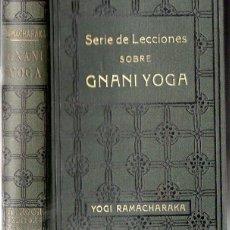 Libros antiguos: YOGI RAMACHARAKA : SERIE DE LECCIONES SOBRE GNANI YOGA (ANTONIO ROCH, C. 1930). Lote 125306059