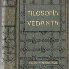 Libros antiguos: SWAMI VIVEKANANDA : FILOSOFÍA VEDANTA (ANTONIO ROCH, C. 1930). Lote 125306171