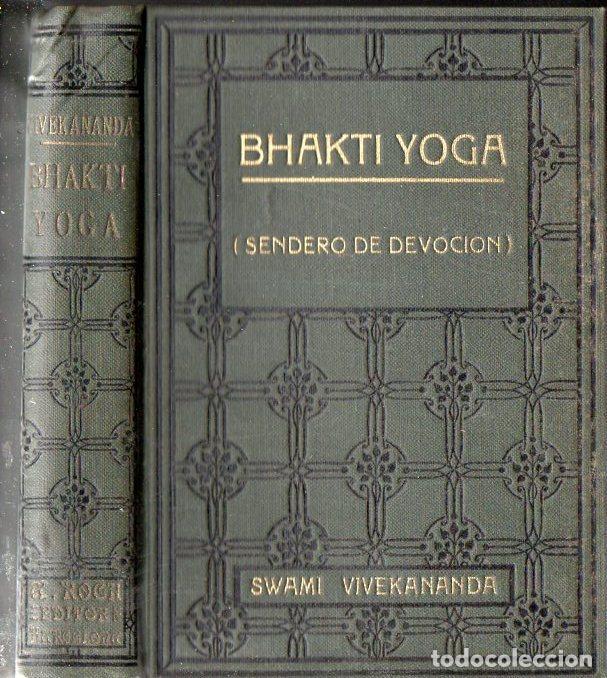SWAMI VIVEKANANDA : BHAKTI YOGA (ANTONIO ROCH, C. 1930) (Libros Antiguos, Raros y Curiosos - Parapsicología y Esoterismo)