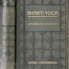 Libros antiguos: SWAMI VIVEKANANDA : BHAKTI YOGA (ANTONIO ROCH, C. 1930). Lote 125306347