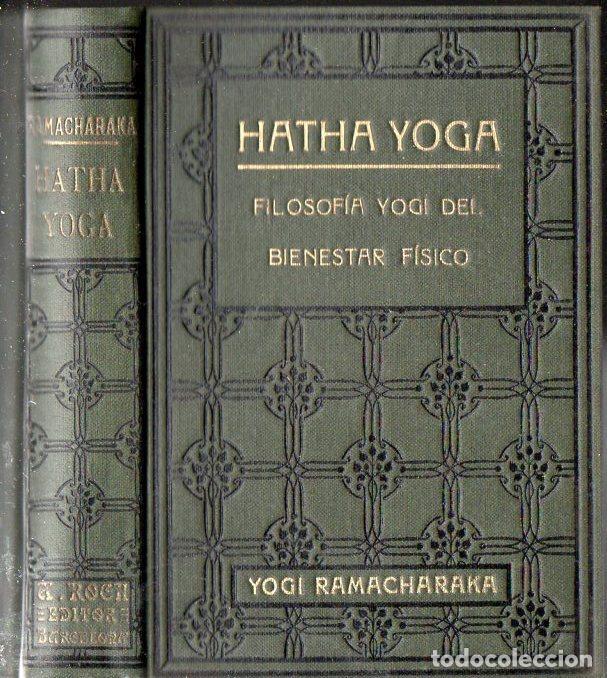 YOGI RAMACHARAKA : HATHA YOGA (ANTONIO ROCH, C. 1930) (Libros Antiguos, Raros y Curiosos - Parapsicología y Esoterismo)