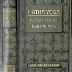 Libros antiguos: YOGI RAMACHARAKA : HATHA YOGA (ANTONIO ROCH, C. 1930). Lote 125306651