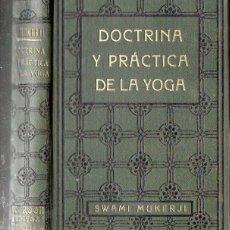 Libros antiguos: SWAMI MUKERJI : DOCTRINA Y PRÁCTICA DE LA YOGA (ANTONIO ROCH, C. 1930). Lote 125306879