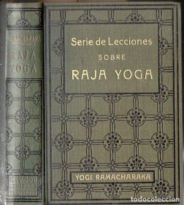 YOGI RAMACHARAKA : SERIE DE LECCIONES SOBRE RAJA YOGA (ANTONIO ROCH, C. 1930) (Libros Antiguos, Raros y Curiosos - Parapsicología y Esoterismo)