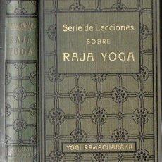 Libros antiguos: YOGI RAMACHARAKA : SERIE DE LECCIONES SOBRE RAJA YOGA (ANTONIO ROCH, C. 1930). Lote 184330640